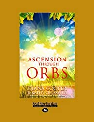 [Ascension Through Orbs] (By: Diana Cooper) [published: September, 2010]