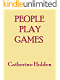 People Play Games (Transactional Analysis in Bite Sized Chunks Book 3)