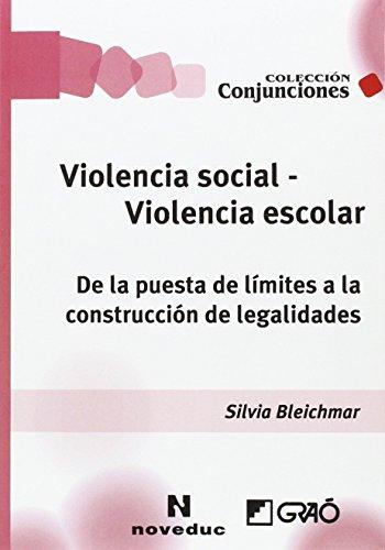 Descargar Libro Violencia social - Violencia escolar. De la puesta de límites a la construcción (NOVEDUC-GRAÓ) de Silviableichmar