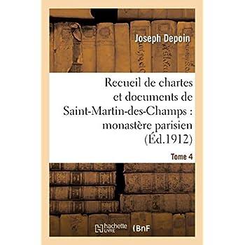 Recueil de chartes et documents de Saint-Martin-des-Champs : monastère parisien. T. 4