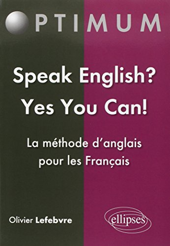 Speak English ? Yes You Can ! La méthode d'Anglais pour les Français