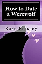 How to Date a Werewolf: Romance can be a hairy business.