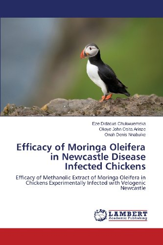 Efficacy of Moringa Oleifera in Newcastle Disease Infected Chickens por Didacus Chukwuemeka Eze