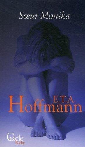 Soeur Monika : Document philanthropinico-philanthropico-physico-psycho-érotique du Couvent Séculier de X*** à S*** par Hoffman