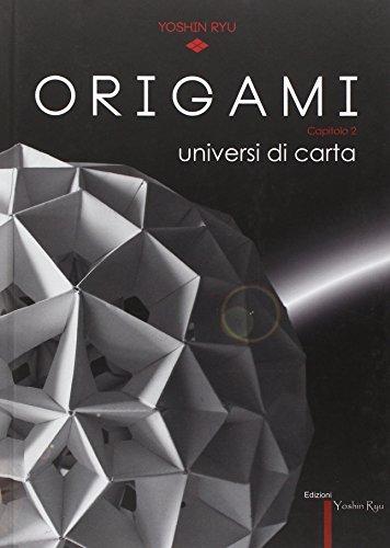 Origami. Universi di carta. Ediz. multilingue
