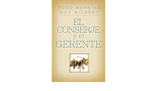 El conserje y el gerente: 6 Keys to Having a Successful Business and Life (Spanish Edition)