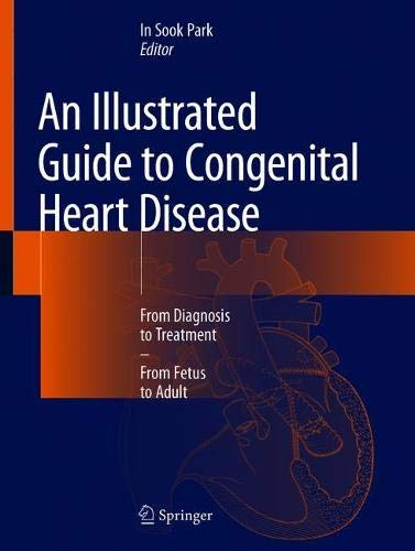An Illustrated Guide to Congenital Heart Disease: From Diagnosis to Treatment – From Fetus to Adult
