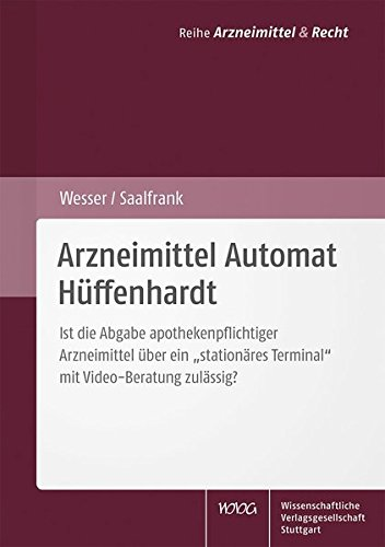 Arzneimittel Automat Hüffenhardt: Ist die Abgabe apothekenpflichtiger Arzneimittel über ein