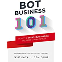 Bot Business 101: How to start, run & grow your Bot / AI business (English Edition)