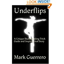 Underflips: A Unique Skateboarding Trick Guide and Inspirational Story