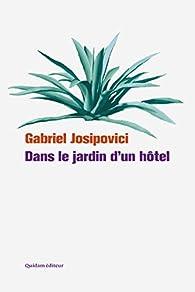 Dans le jardin d'un hôtel par Gabriel Josipovici