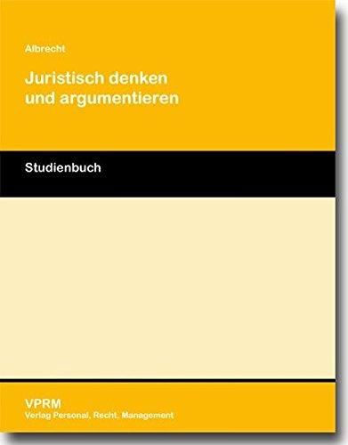 Juristisch denken und argumentieren: Studienbuch