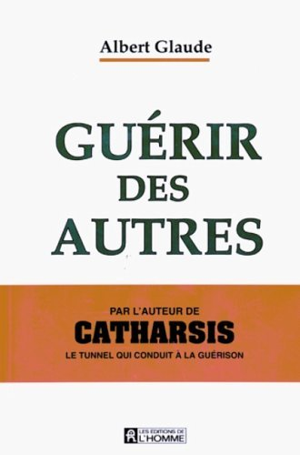 GUERIR DES AUTRES [S] by Albert Glaude (October 22,1991)