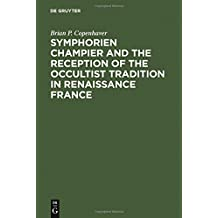 Symphorien Champier and the Reception of the Occultist Tradition in Renaissance France