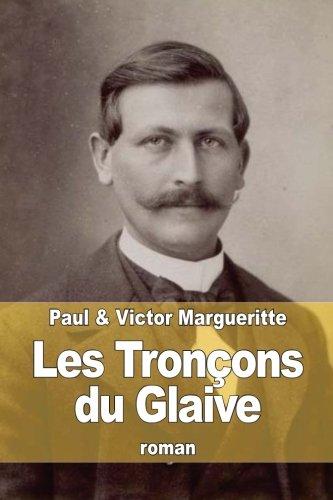 Les Tronçons du Glaive par Victor Margueritte