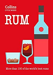 Rum: More than 100 of the world's best rums (Collins Little Books)