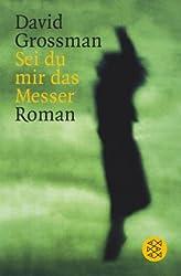 Sei du mir das Messer: Roman (Literatur)