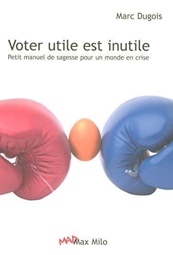 VOTER UTILE EST INUTILE par MARC DUGOIS