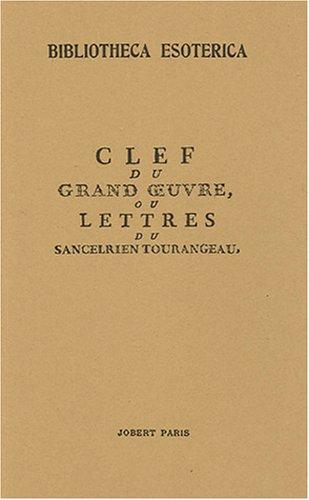 Clef du Grand Oeuvre, ou lettres du Sancelrien par Anonyme