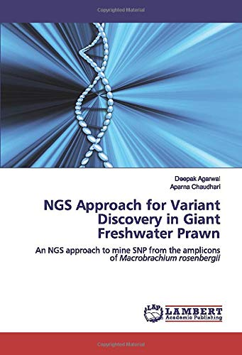 NGS Approach for Variant Discovery in Giant Freshwater Prawn: An NGS approach to mine SNP from the amplicons of Macrobrachium rosenbergii