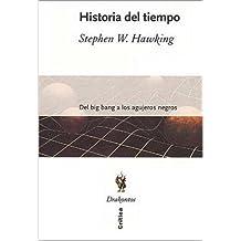 Historia del tiempo / A Brief History of Time: del big bang a los agujeros negros / From Big Bangs to the Black Holes
