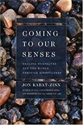 (Coming to Our Senses: Healing Ourselves and the World Through Mindfulness) By Jon Kabat-Zinn (Author) Paperback on (Feb , 2005)