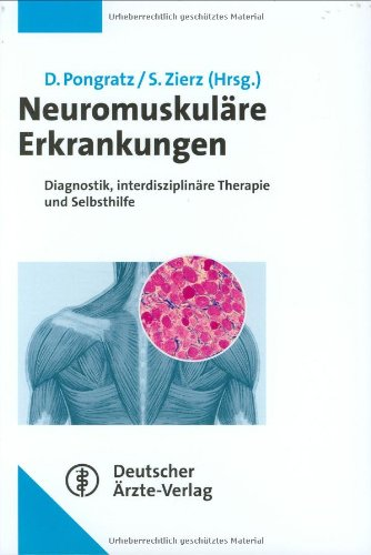 Neuromuskuläre Erkrankungen: Diagnostik, interdisziplinäre Therapie und Selbsthilfe