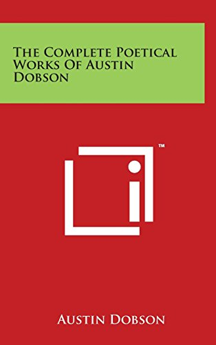 The Complete Poetical Works of Austin Dobson