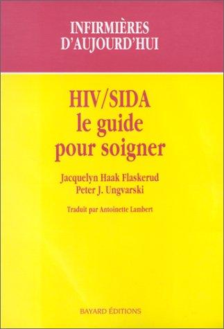 HIV/SIDA. Le guide pour soigner