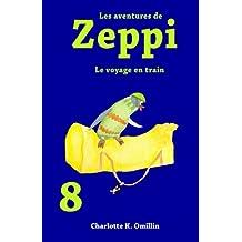 Les aventures de Zeppi: Le voyage en train: Volume 8 (Lire et dessiner avec Zeppi)