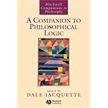 A Companion to Philosophical Logic (Blackwell Companions to Philosophy)