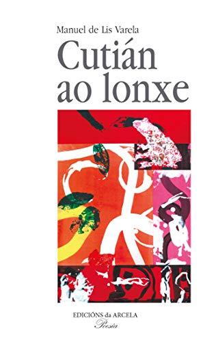 CUTIÁN AO LONXE (Galician Edition) por Manuel de Lis Varela