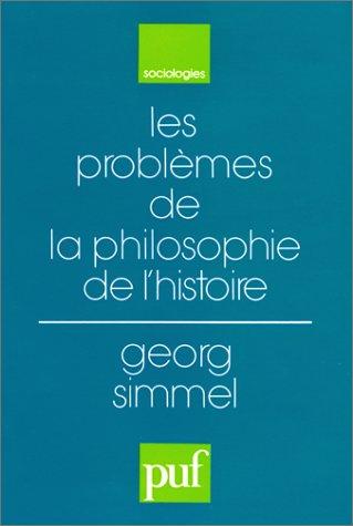 Les Problèmes de la philosophie de l'histoire par Georg Simmel