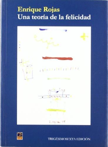 Teoria de la felicidad, una - 36ª edicion - por Enrique Rojas
