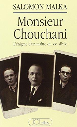 Monsieur Chouchani: L'enigme d'un maitre du XXe siecle : entretiens avec Elie Wiesel, suivis d'une enquete (French Edition) by Salomon Malka (1994-08-02)