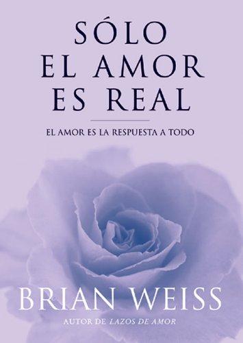 [EPUB] Solo el amor es real (rust): amor es la respuesta a todo, el (inspiracion)