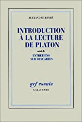 Introduction à la lecture de Platon / Entretiens sur Descartes