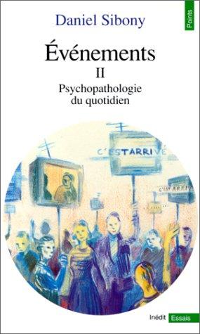 Evénements, tome 2. Psychopathologie du quotidien.