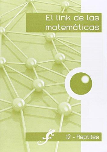 El link de las matemáticas REPTILES-12-9788494384158 por Mª Teresa Corts Rovira