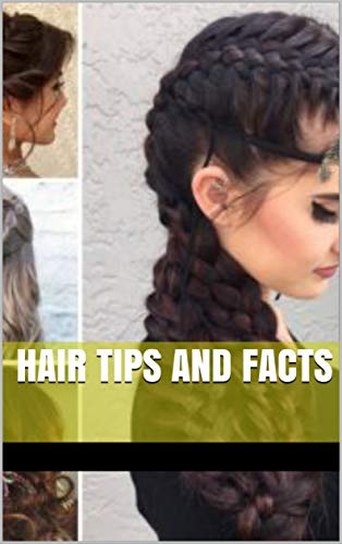 Hair tips and facts (English Edition)