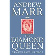 [The Diamond Queen: Elizabeth II and Her People] (By: Andrew Marr) [published: January, 2012]