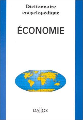Dictionnaire encyclopédique - Economie, 1re édition