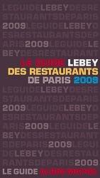 Le guide Lebey 2009 des restaurants de Paris