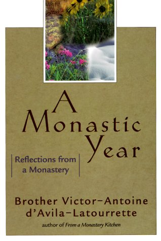 A Monastic Year Reflections From A Monastery