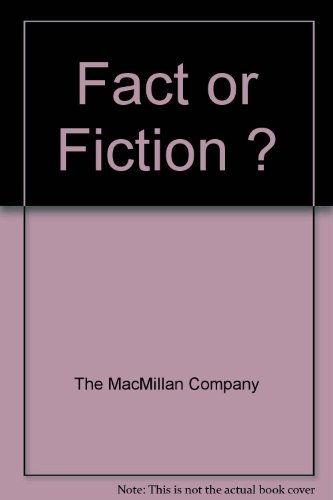 Fact or Fiction ?
