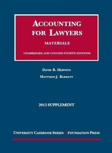 Accounting for Lawyers (University Casebook Series) 2013 edition by Herwitz, David, Barrett, Matthew (2013) Paperback