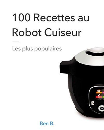 100 Recettes au Robot Cuiseur | Les plus populaires