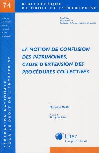 La notion de confusion des patrimoines, cause d'extension des procédures collectives par Florence Reille