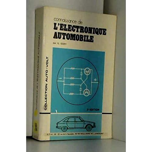 Connaissance de l'électronique automobile : Par G. Gory