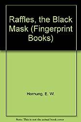 Raffles, the Black Mask (Fingerprint Books)